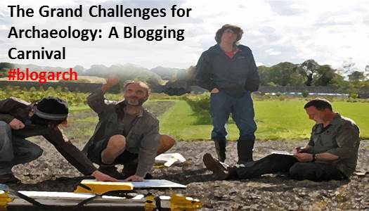 The Grand Challenges for Archaeology: A Blogging Carnival